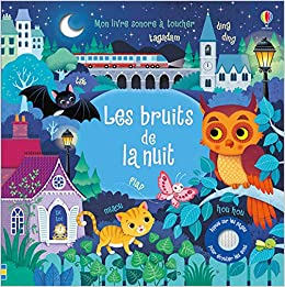 Amazon Fr Les Bruits De La Nuit Mon Livre Sonore A