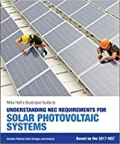 Mike Holt's Illustrated Guide to Understanding NEC Requirements for Solar Photovoltaic Systems (textbook), 2017 NEC