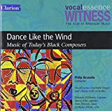 Witness: Dance Like the Wind - Music of Today's Black Composers