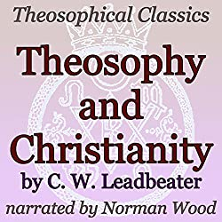 Theosophy and Christianity: Theosophical Classics