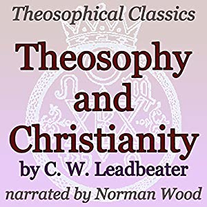 Theosophy and Christianity: Theosophical Classics Audiobook