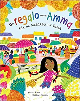 Un Regalo Para Amma: Día de Mercado En India (Spanish Edition): Sriram,  Meera, Cabassa, Mariona: 9781646860630: Amazon.com: Books