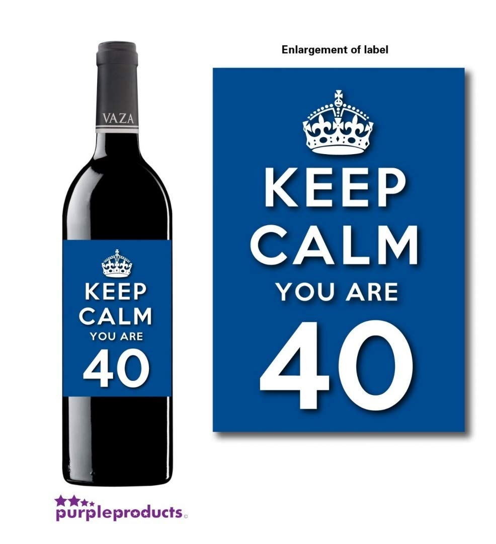 Keep Calm Blue You Are 40 Happy 40th Birthday Wine bottle label Celebration Gift for Women and Men.