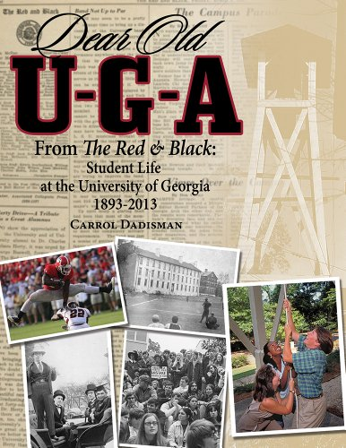 Dear Old U-G-A (From The Red and Black: Student Life At The University of Georgia, 1893-2013)