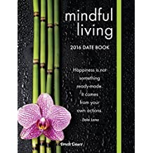 2016 Mindful Living Date Book by Brush Dance (2015-06-15)