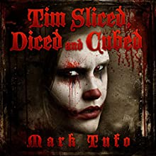 Tim 3: Sliced, Diced and Cubed: Timothy Audiobook by Mark Tufo Narrated by Sean Runnette