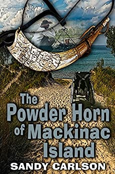 The Powder Horn of Mackinac Island by [Carlson, Sandy]