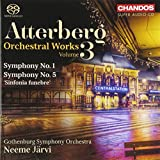 Kurt Atterberg: Symphonies, Vol. 3