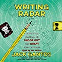 Writing Radar: Using Your Journal to Snoop Out and Craft Great Stories Audiobook by Jack Gantos Narrated by Jack Gantos