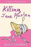 Killing Jane Austen: A Honey Driver Murder Mystery (Honey Driver Mysteries)