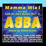 Mamma Mia! The Hits From The Show of Abba by Sugar Blues