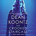 The Crooked Staircase: A Jane Hawk Novel Audiobook by Dean Koontz Narrated by Elisabeth Rodgers