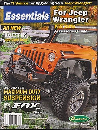 Essentials For Jeep Wrangler Magazine Fall 2016 Amazon Com Books