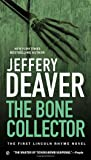 The Bone Collector: The First Lincoln Rhyme Novel