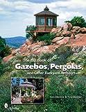 building a gazebo The Big Book of Gazebos, Pergolas, and Other Backyard Architecture