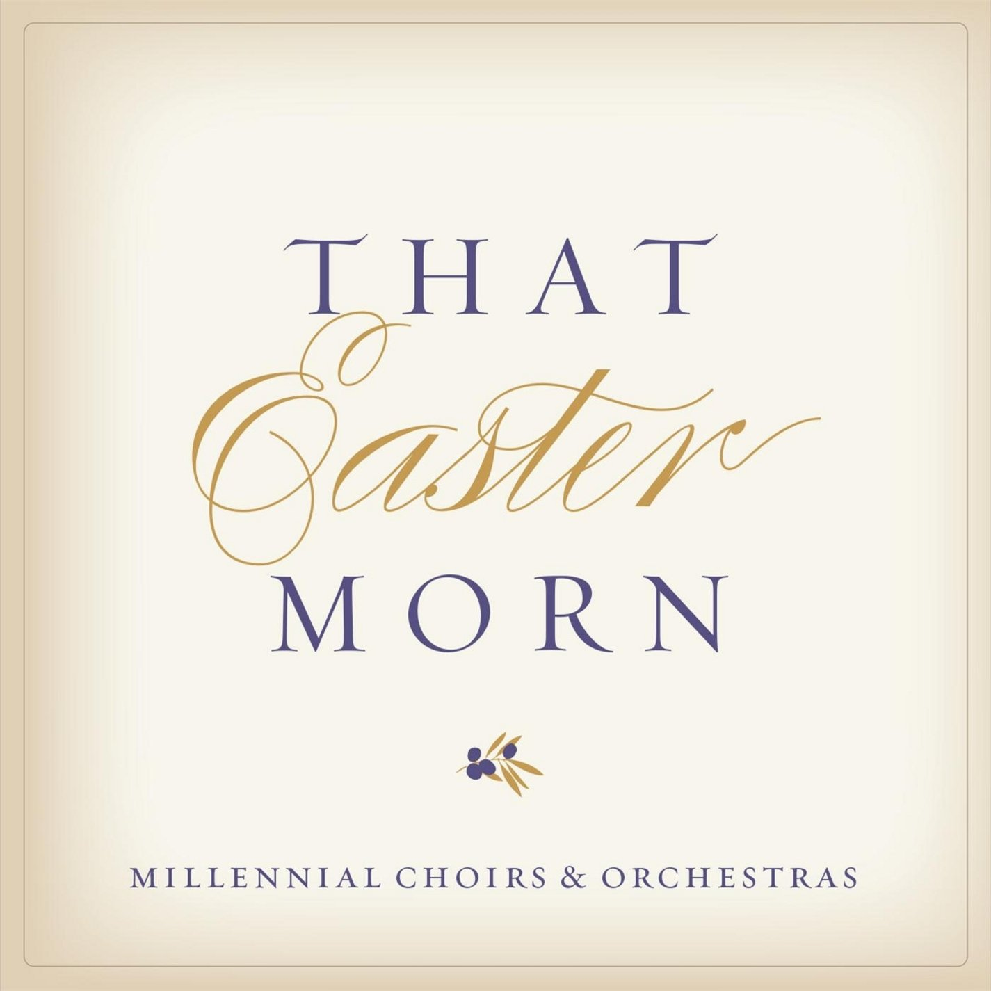 That Easter Morn by Millennial Choirs & Orchestras