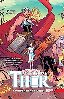 The Mighty Thor Vol. 1: Thunder In Her Veins (The Mighty Thor (2015-)) by [Aaron, Jason]