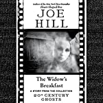 The Widow's Breakfast: A Short Story from '20th Century Ghosts' | Joe Hill