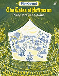 The Tales of Hoffmann/Les Contes D'Hoffmann/Hoffmanns Erzahlungen: Suite for Flute and Piano/Suite Fur Flote Und Klavier