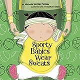 Sporty Babies Wear Sweats (An Urban Babies Wear Black Book)