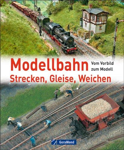 Modellb: Strecken, Gleise, Wei. Gebundenes Buch – 5. Oktober 2010 Oliver Strüber GeraMond 3765472972 Modellbau