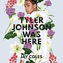 Tyler Johnson Was Here Audiobook by Jay Coles Narrated by JaQwan J. Kelly