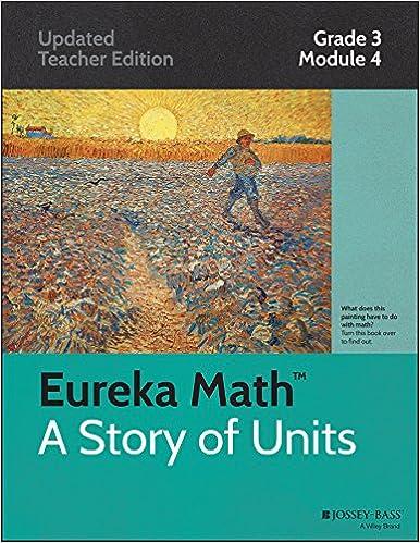 Amazon com: Eureka Math, A Story of Units: Grade 3, Module 4