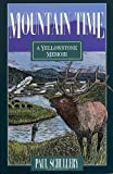 Mountain Time, Paul D. Schullery, 1570980373