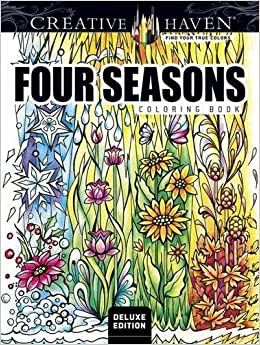 amazoncom creative haven deluxe edition four seasons coloring book adult coloring 9780486809465 miryam adatto books