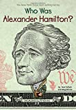 img - for Who Was Alexander Hamilton? book / textbook / text book
