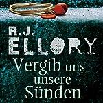 Vergib uns unsere Sünden | R. J. Ellory