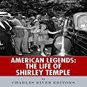 American Legends: The Life of Shirley Temple Audiobook by  Charles River Editors Narrated by Diane Lehman