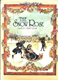img - for The Snow Rose book / textbook / text book