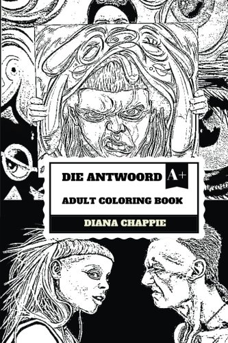 Die-Antwoord-Adult-Coloring-Book-ZEF-Legends-and-African-Rappers-Talented-Artists-and-Iconic-Electro-Duo-Inspired-Adult-Coloring-Book-Die-Antwoord-Books