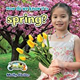 How Do We Know It Is Spring?, Molly Aloian, 0778709590