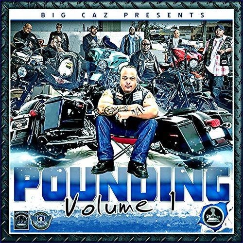 Big Caz Presents Pounding, Vol...