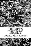 Debby's Debut, Louisa May Alcott, 1482704013