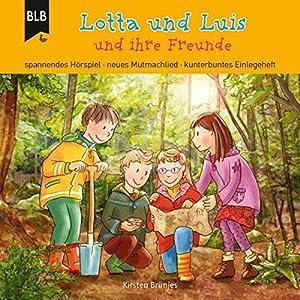 Lotta und Luis und ihre Freunde Audiobook