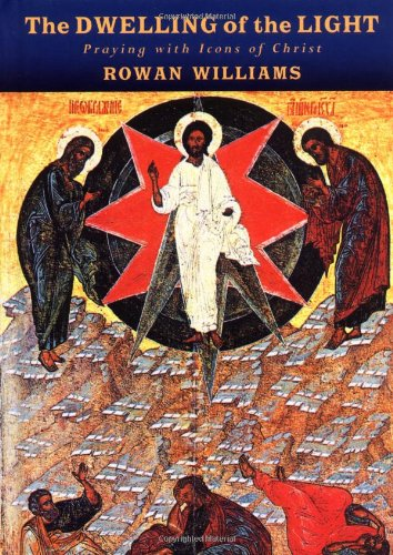 The Dwelling of the Light: Praying with Icons of Christ