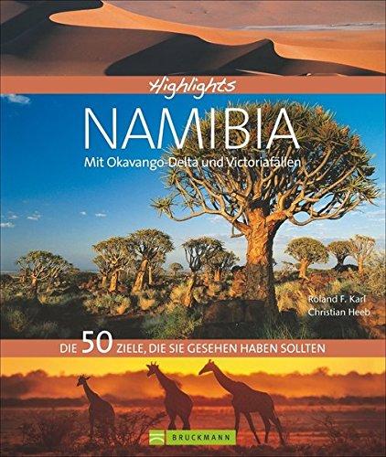 Highlights Namibia mit Okavango-Delta und Viktoriafällen.: Die 50 Ziele, die Sie gesehen haben sollten