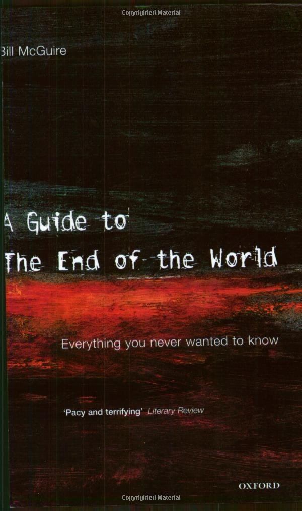 A Guide to the End of the World: Everything You Never Wanted to Know por Bill McGuire