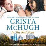 In the Red Zone: The Kelly Brothers, Book 6 | Crista McHugh