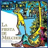 La Fiesta De Melchor, Serie Cuentos de Navidad, Coleccion Nueve Pececitos (Raices) (Spanish Edition)