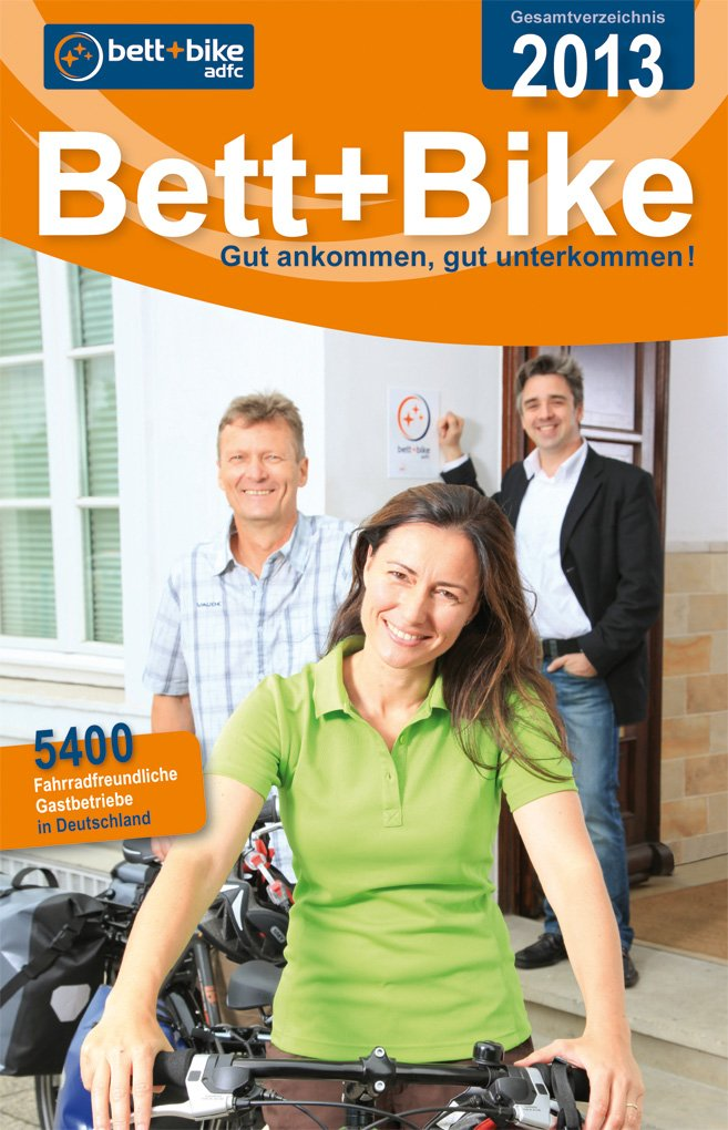 Bett+Bike - Gesamtverzeichnis 2013: GTIN 977-1869712-03-8<br>Gut ankommen, gut unterkommen!<br>Über 5400 fahrradfreundliche Gastbetriebe in Deutschland