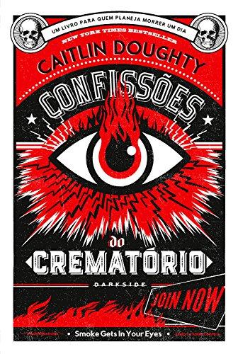 Confissões do crematório: Lições para toda a vida por [Doughty, Caitlin]