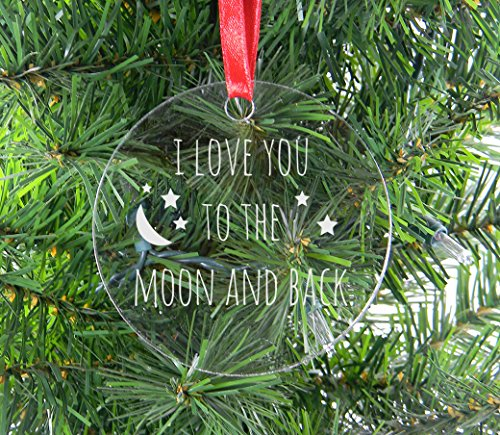 CustomGiftsNow I Love You To The Moon And Back - Clear Acrylic Christmas Ornament - Great Gift for Mothers's, Father's Day, Birthday,Valentines Day, Anniversary or