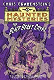 The Black Heart Crypt (A Haunted Mystery)