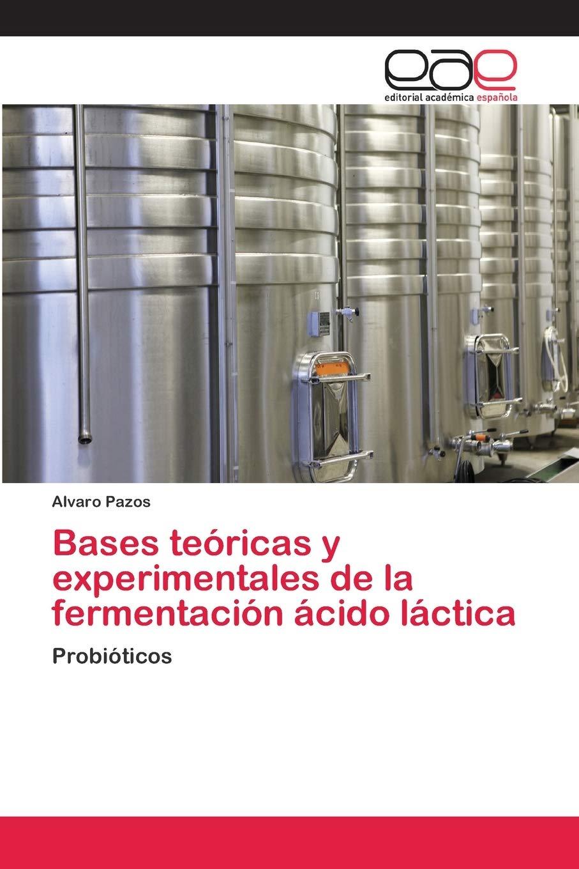 Bases teóricas y experimentales de la fermentación ácido ...