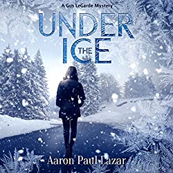 Under The Ice: A Gus LeGarde Mystery