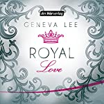 Royal Love (Die Royals-Saga 3) | Geneva Lee